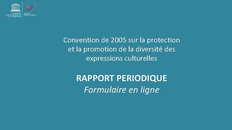 Convention de 2005 sur la protection et la promotion de la diversité des expressions