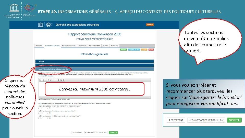 ETAPE 10. INFORMATIONS GÉNÉRALES – C. APERÇU DU CONTEXTE DES POLITIQUES CULTURELLES. Toutes les