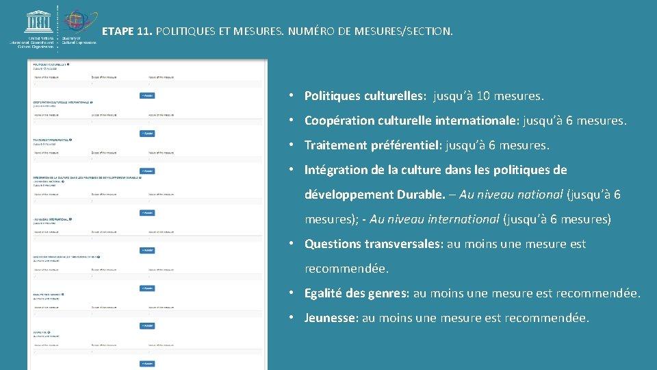 ETAPE 11. POLITIQUES ET MESURES. NUMÉRO DE MESURES/SECTION. • Politiques culturelles: jusqu'à 10 mesures.