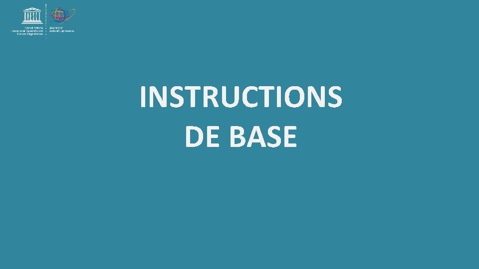 INSTRUCTIONS DE BASE