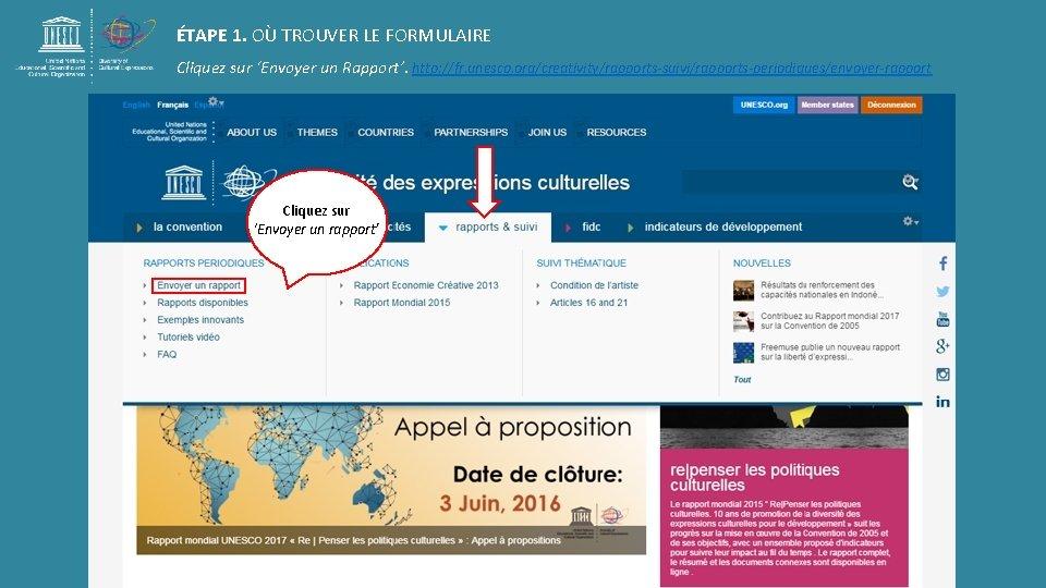 ÉTAPE 1. OÙ TROUVER LE FORMULAIRE Cliquez sur 'Envoyer un Rapport'. http: //fr. unesco.