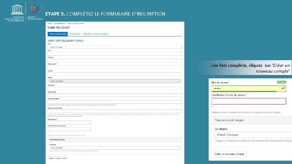 ETAPE 3. COMPLÉTEZ LE FORMULAIRE D'INSCRIPTION Une fois complété, cliquez sur 'Créer un nouveau