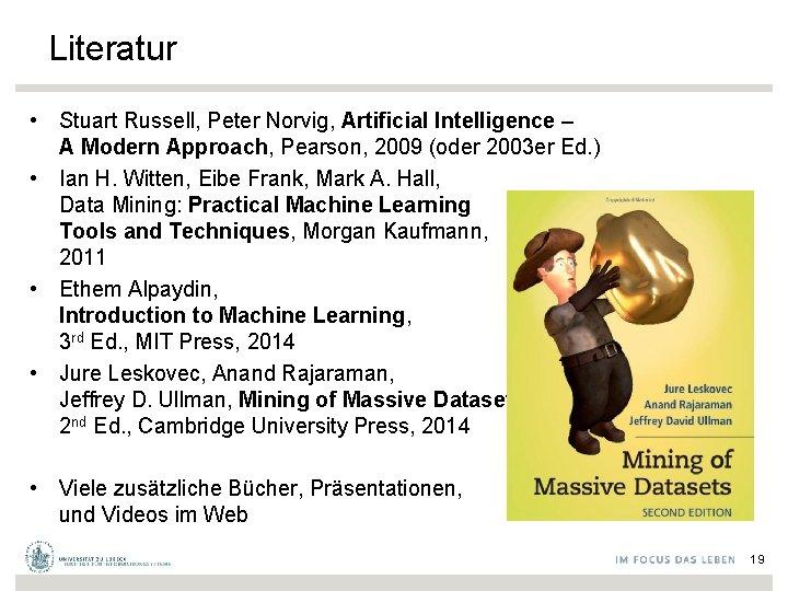 Literatur • Stuart Russell, Peter Norvig, Artificial Intelligence – A Modern Approach, Pearson, 2009