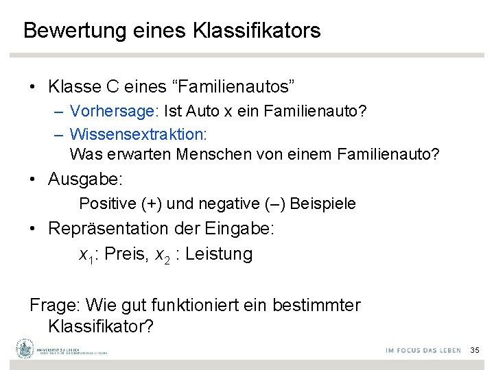 """Bewertung eines Klassifikators • Klasse C eines """"Familienautos"""" – Vorhersage: Ist Auto x ein"""