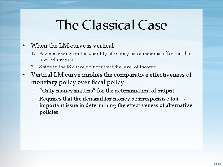 The Classical Case • When the LM curve is vertical 1. A given change