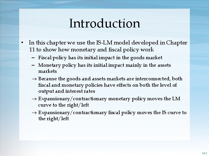Introduction • In this chapter we use the IS-LM model developed in Chapter 11