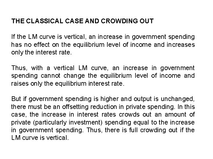 THE CLASSICAL CASE AND CROWDING OUT If the LM curve is vertical, an increase