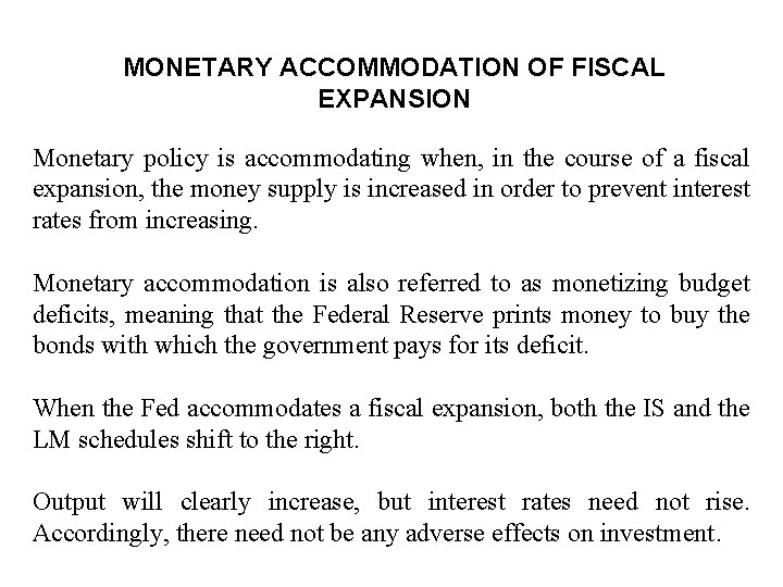MONETARY ACCOMMODATION OF FISCAL EXPANSION Monetary policy is accommodating when, in the course of