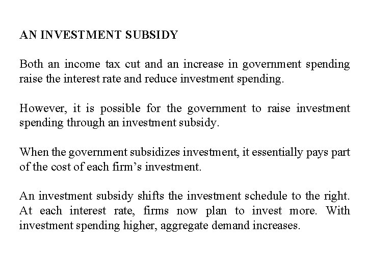 AN INVESTMENT SUBSIDY Both an income tax cut and an increase in government spending