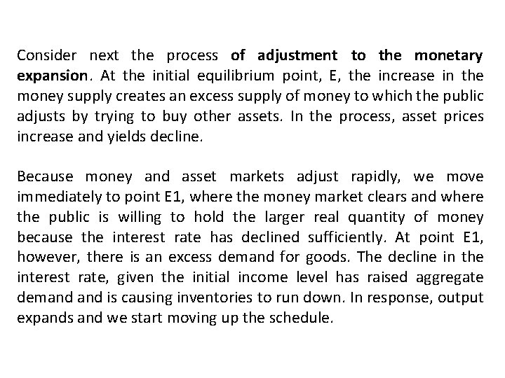 Consider next the process of adjustment to the monetary expansion. At the initial equilibrium