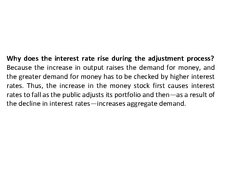 Why does the interest rate rise during the adjustment process? Because the increase in