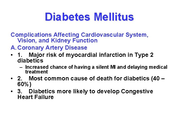 Diabetes Mellitus Complications Affecting Cardiovascular System, Vision, and Kidney Function A. Coronary Artery Disease