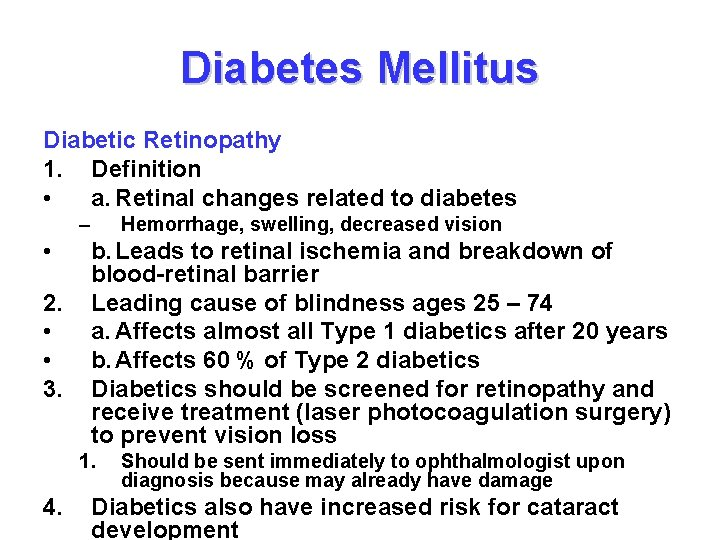 Diabetes Mellitus Diabetic Retinopathy 1. Definition • a. Retinal changes related to diabetes –