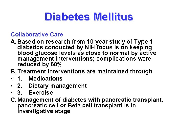 Diabetes Mellitus Collaborative Care A. Based on research from 10 -year study of Type