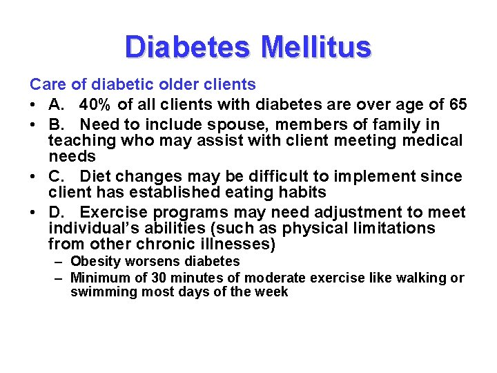 Diabetes Mellitus Care of diabetic older clients • A. 40% of all clients with