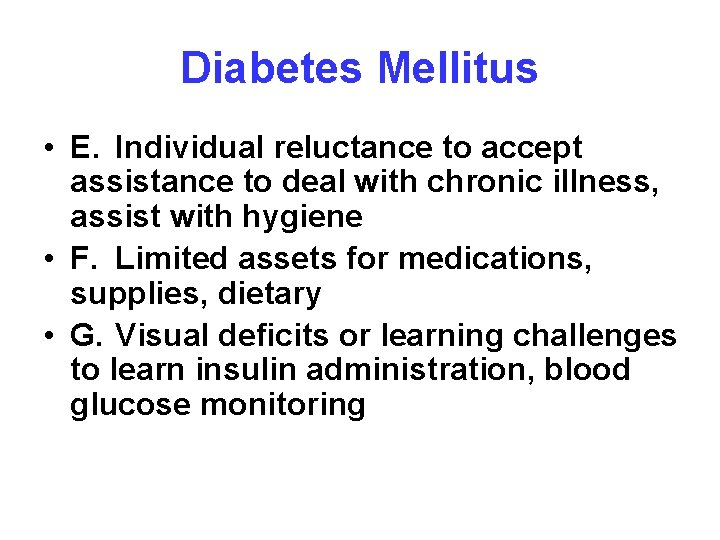 Diabetes Mellitus • E. Individual reluctance to accept assistance to deal with chronic illness,