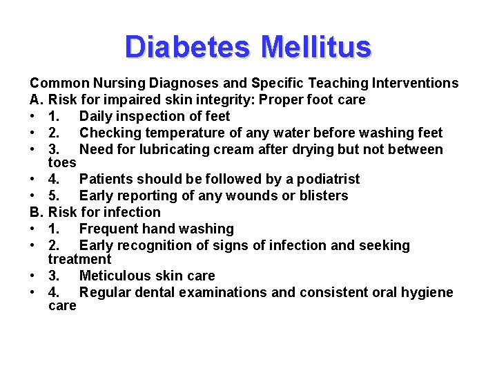 Diabetes Mellitus Common Nursing Diagnoses and Specific Teaching Interventions A. Risk for impaired skin
