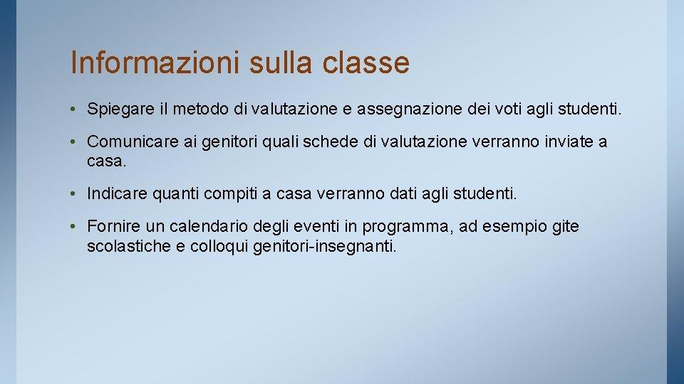 Informazioni sulla classe • Spiegare il metodo di valutazione e assegnazione dei voti agli
