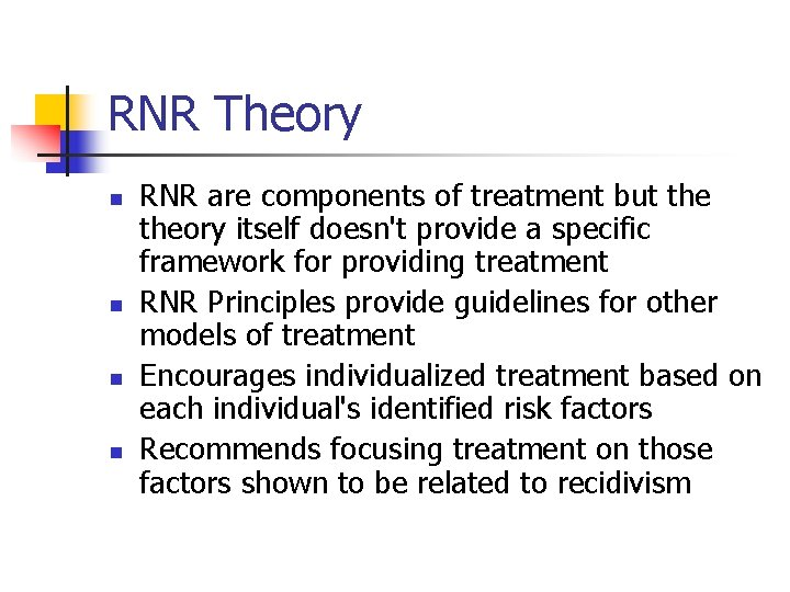 RNR Theory n n RNR are components of treatment but theory itself doesn't provide