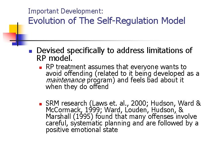 Important Development: Evolution of The Self-Regulation Model n Devised specifically to address limitations of