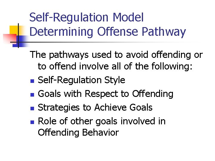 Self-Regulation Model Determining Offense Pathway The pathways used to avoid offending or to offend