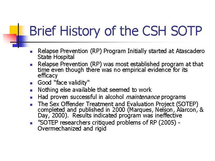Brief History of the CSH SOTP n n n n Relapse Prevention (RP) Program