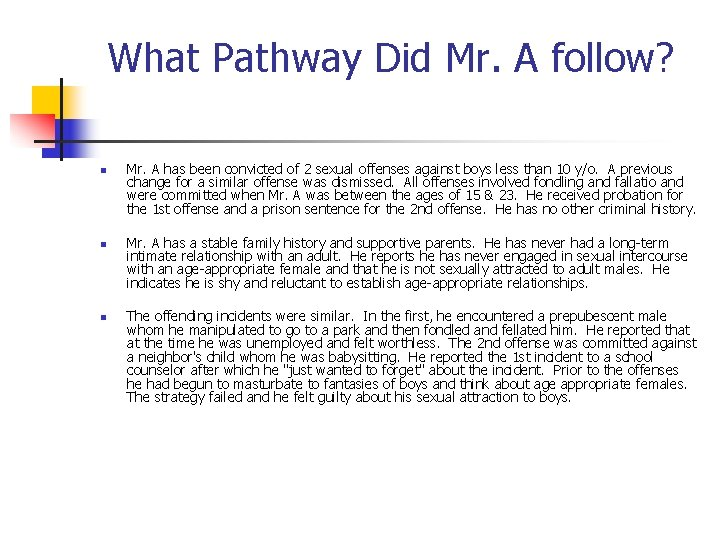 What Pathway Did Mr. A follow? n n n Mr. A has been convicted