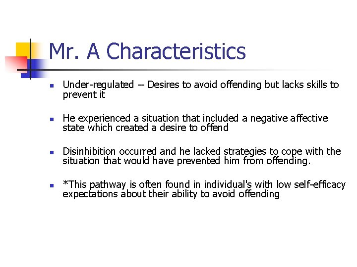 Mr. A Characteristics n Under-regulated -- Desires to avoid offending but lacks skills to