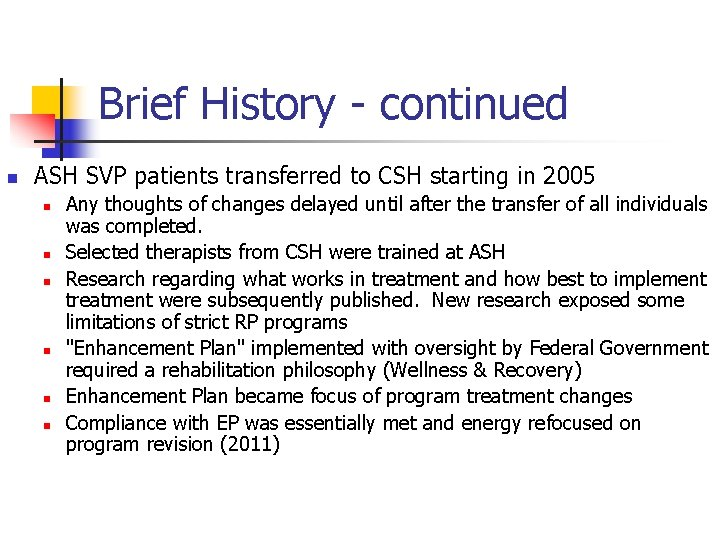 Brief History - continued n ASH SVP patients transferred to CSH starting in 2005