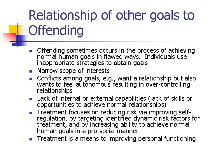 Relationship of other goals to Offending n n n Offending sometimes occurs in the