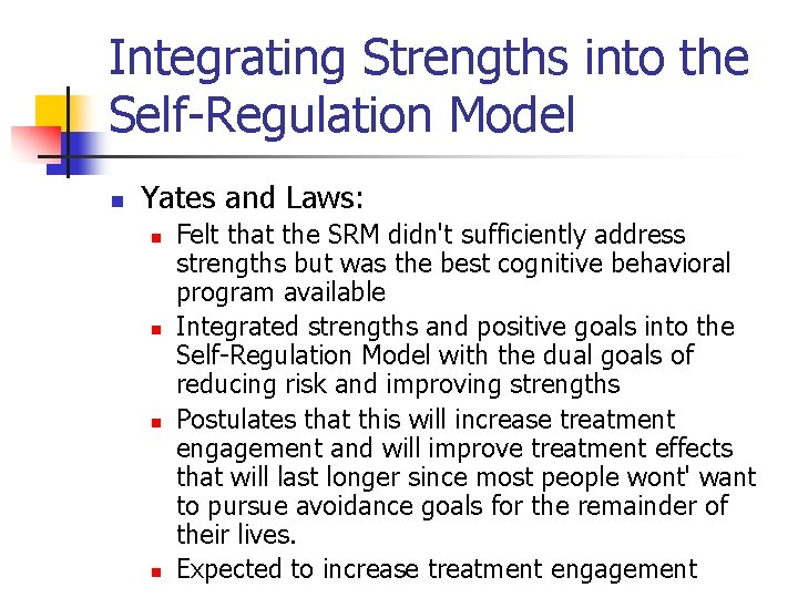 Integrating Strengths into the Self-Regulation Model n Yates and Laws: n n Felt that