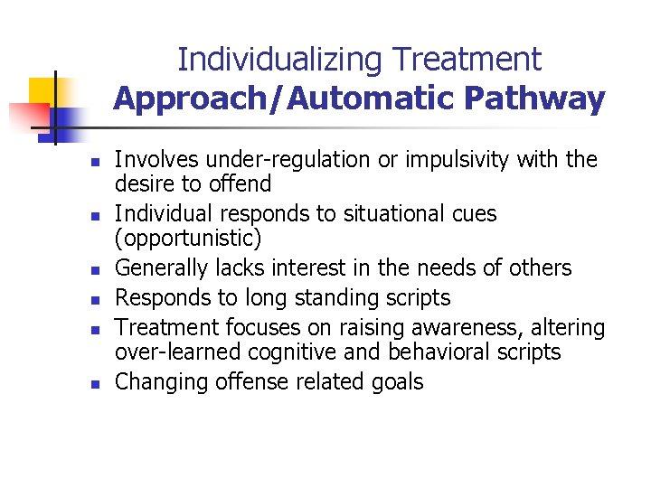 Individualizing Treatment Approach/Automatic Pathway n n n Involves under-regulation or impulsivity with the desire