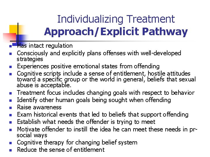 Individualizing Treatment Approach/Explicit Pathway n n n Has intact regulation Consciously and explicitly plans