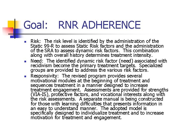Goal: RNR ADHERENCE n n n Risk: The risk level is identified by the