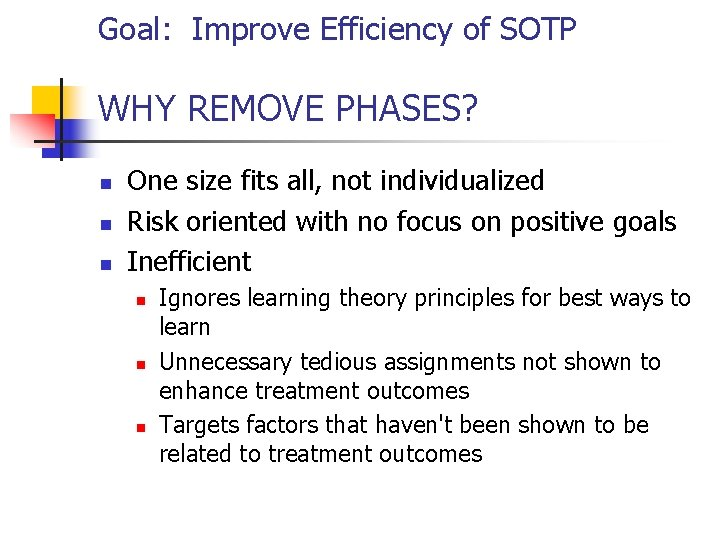 Goal: Improve Efficiency of SOTP WHY REMOVE PHASES? n n n One size fits