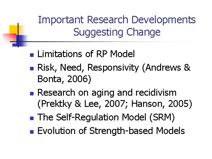 Important Research Developments Suggesting Change n n n Limitations of RP Model Risk, Need,