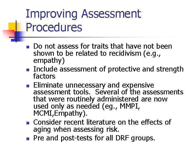 Improving Assessment Procedures n n n Do not assess for traits that have not