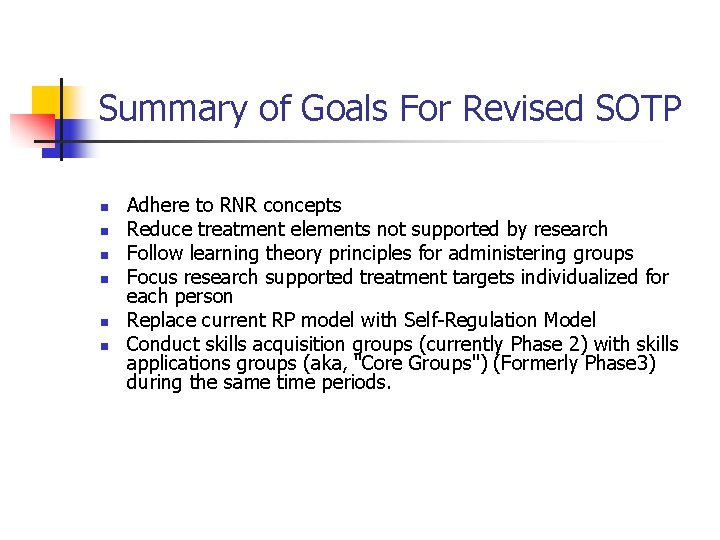 Summary of Goals For Revised SOTP n n n Adhere to RNR concepts Reduce