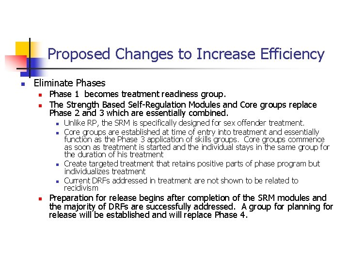 Proposed Changes to Increase Efficiency n Eliminate Phases n n Phase 1 becomes treatment