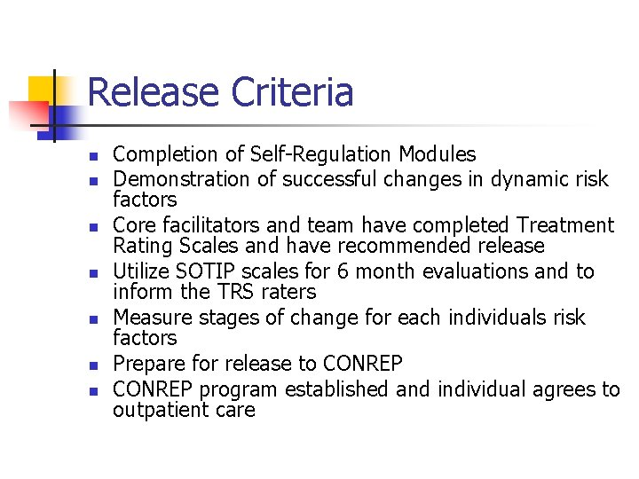 Release Criteria n n n n Completion of Self-Regulation Modules Demonstration of successful changes