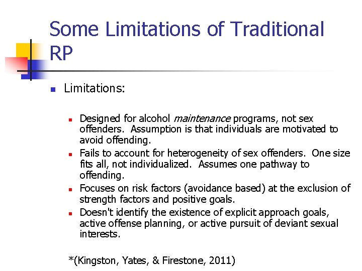 Some Limitations of Traditional RP n Limitations: n n Designed for alcohol maintenance programs,
