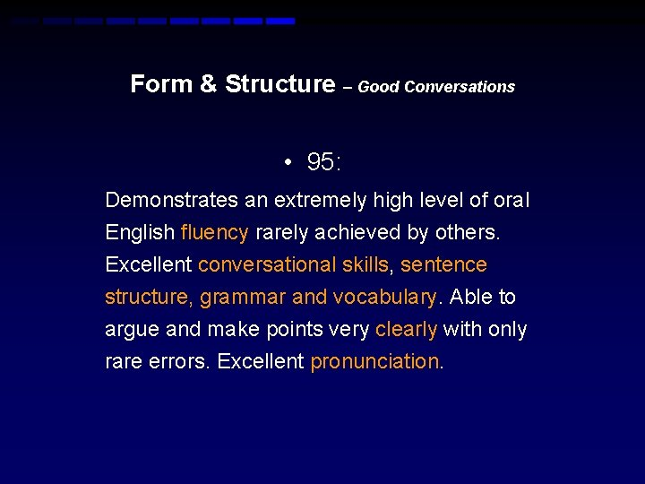 Form & Structure – Good Conversations • 95: Demonstrates an extremely high level of
