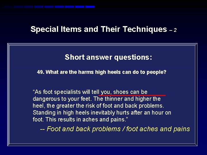 Special Items and Their Techniques – 2 Short answer questions: 49. What are the
