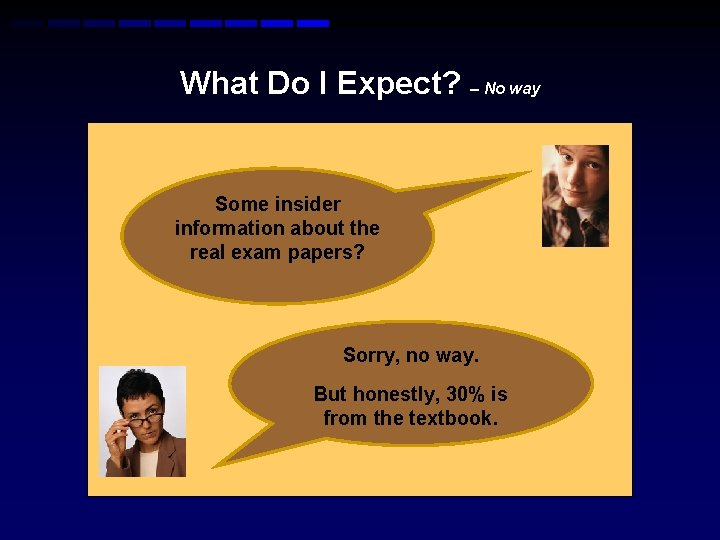 What Do I Expect? – No way Some insider information about the real exam