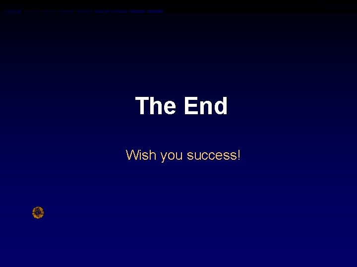 The End Wish you success!