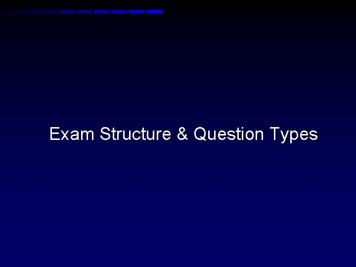 Exam Structure & Question Types