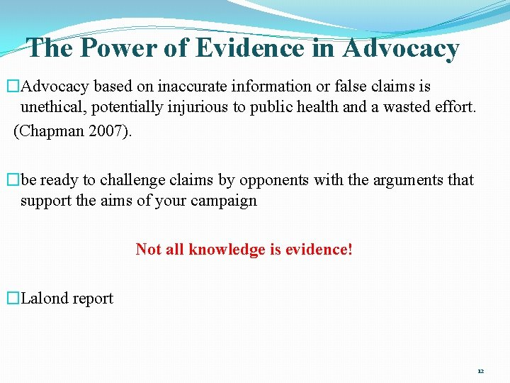 The Power of Evidence in Advocacy �Advocacy based on inaccurate information or false claims
