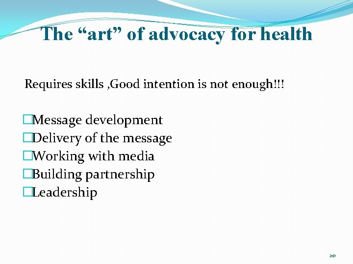 """The """"art"""" of advocacy for health Requires skills , Good intention is not enough!!!"""