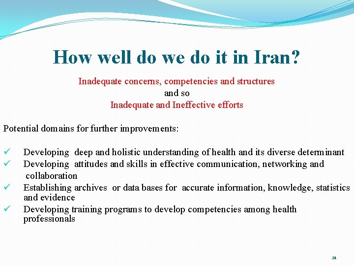 How well do we do it in Iran? Inadequate concerns, competencies and structures and