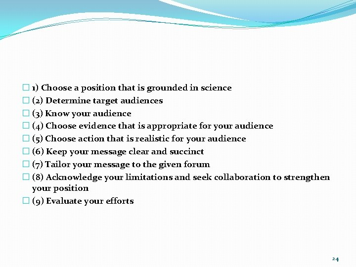 � 1) Choose a position that is grounded in science � (2) Determine target